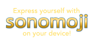 Express yourself with Sonomoji on your device!