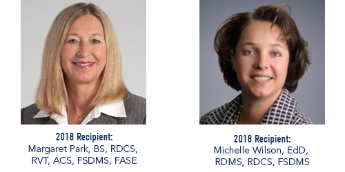 2018 Fellow Recipients - Margaret Park, BS, RDCS, RVT, ACS, FSDMS, FASE and Michelle Wilson, EdD, RDMS, RDCS, FSDMS
